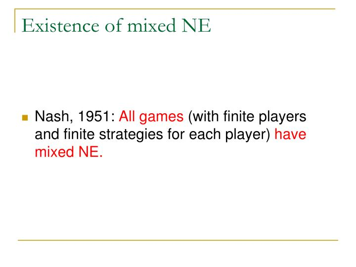 Existence of mixed NE