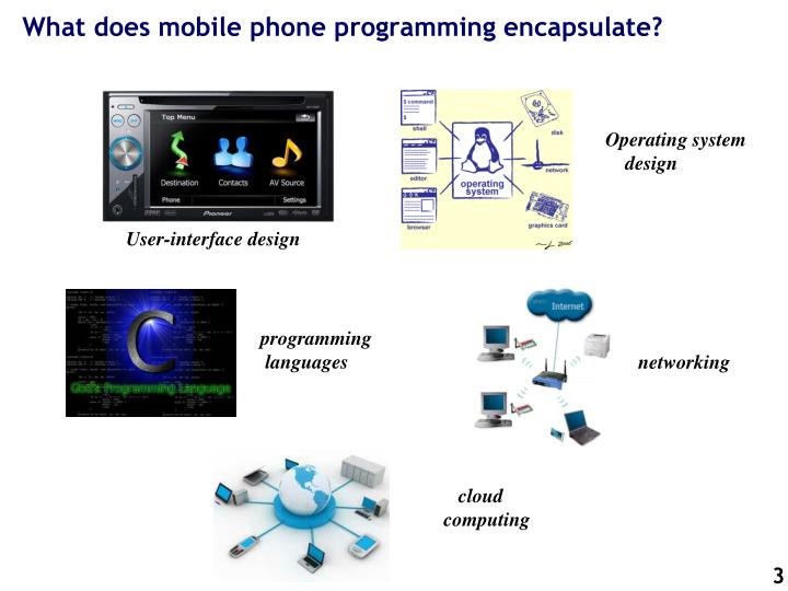 What does mobile phone programming encapsulate