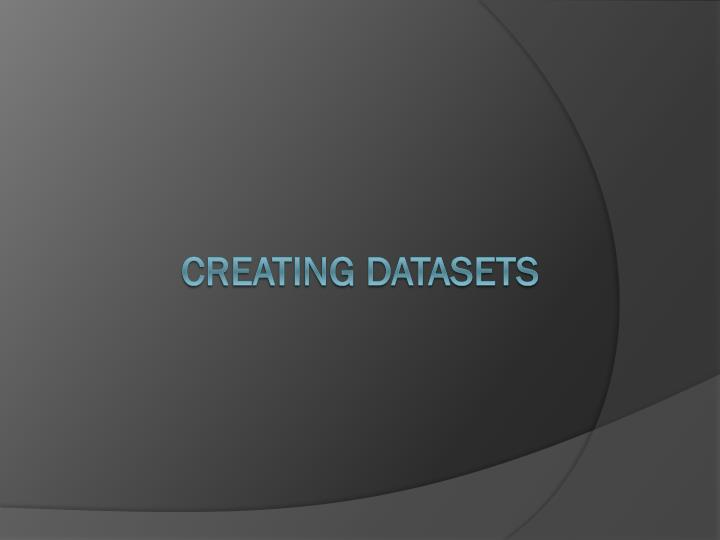 Creating Datasets