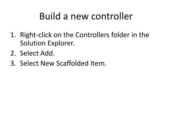 Build a new controller