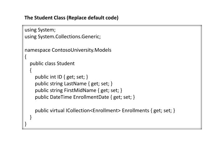 The Student Class (Replace default code)
