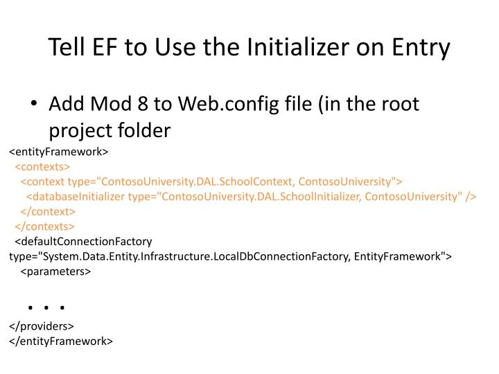 Tell EF to Use the Initializer on Entry