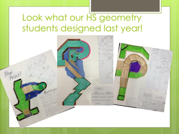 Look what our HS geometry students designed last year!