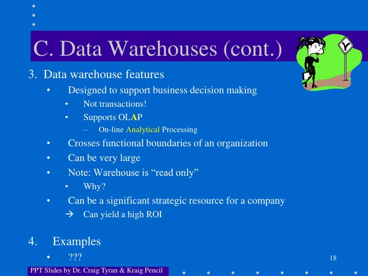 C. Data Warehouses (cont.)
