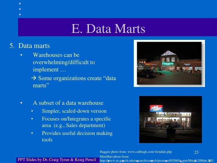 E. Data Marts