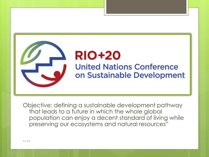 Objective: defining a sustainable development pathway that leads to a future in which the whole glob...