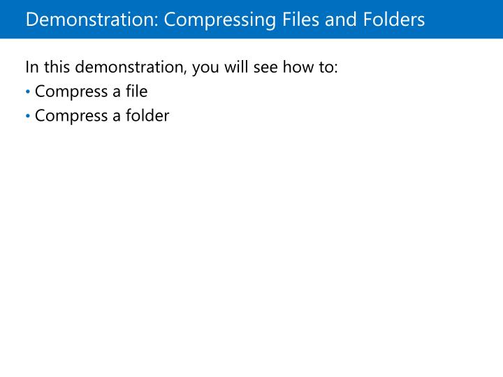 Demonstration: Compressing Files and Folders