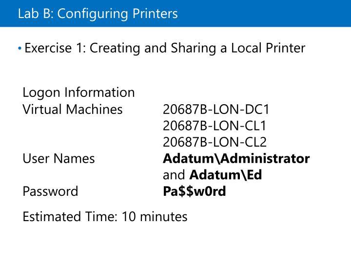 Lab B: Configuring Printers