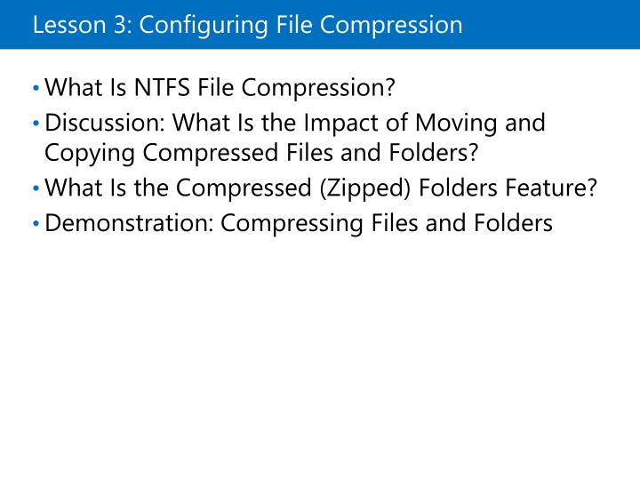 Lesson 3: Configuring File Compression