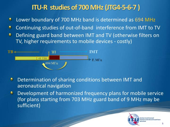 ITU-R  studies of 700 MHz (JTG4-5-6-7