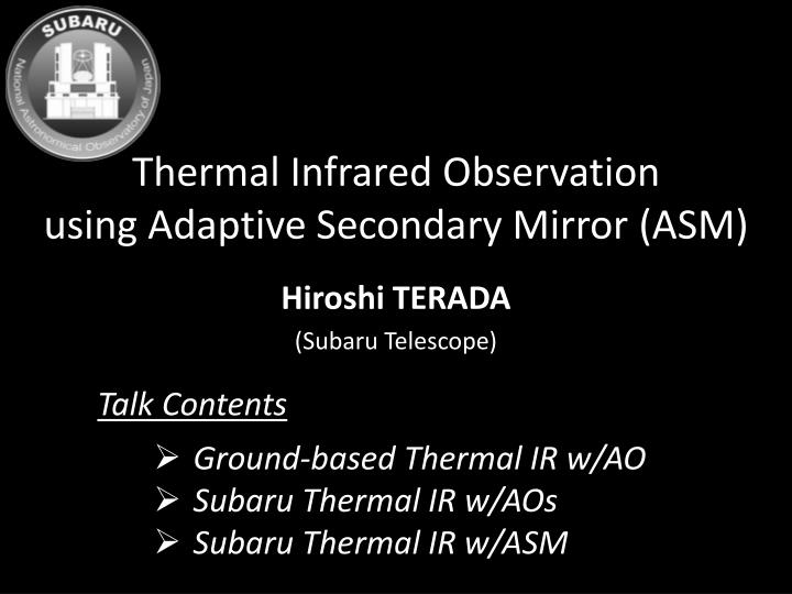 Thermal infrared observation using adaptive secondary mirror asm