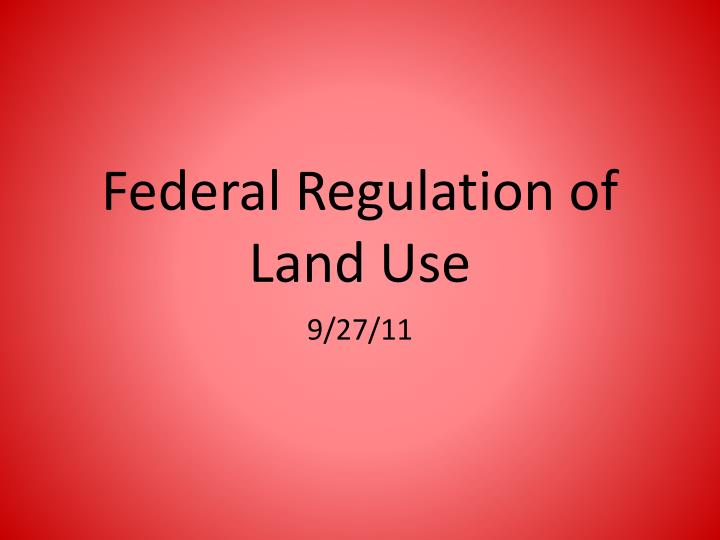 Federal regulation of land use