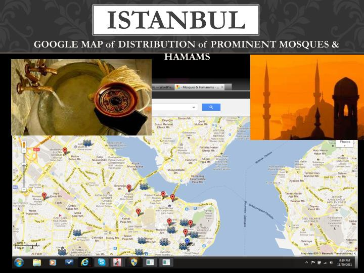 GOOGLE MAP of DISTRIBUTION of PROMINENT MOSQUES & HAMAMS