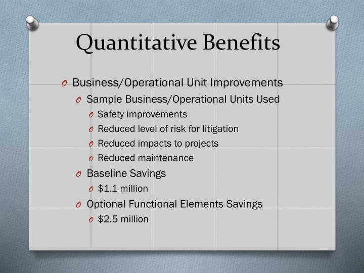Quantitative Benefits