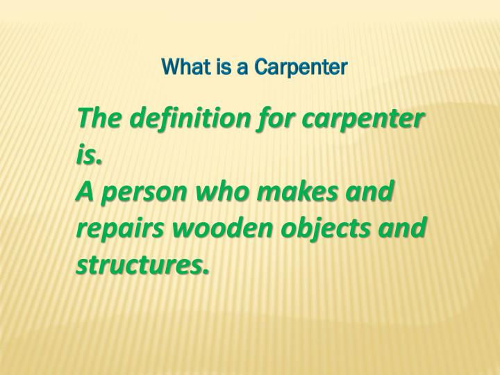 What is a Carpenter