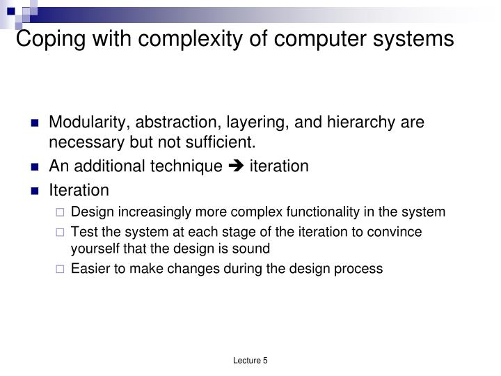 Coping with complexity of computer systems