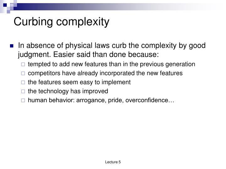 Curbing complexity