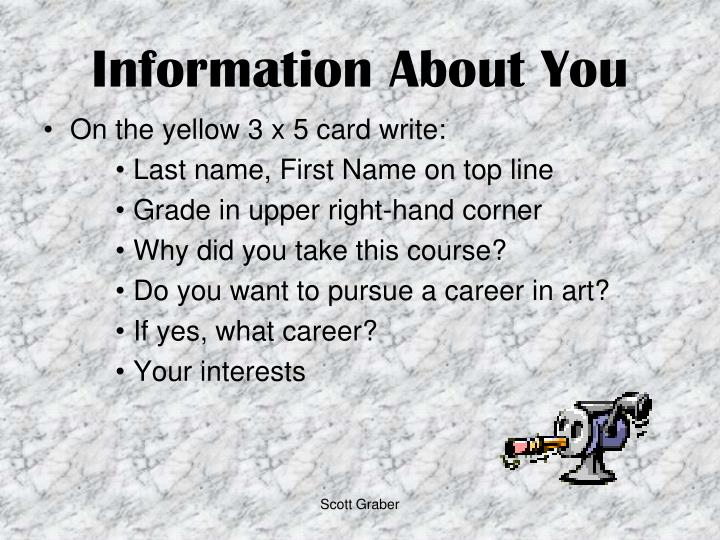 Information About You