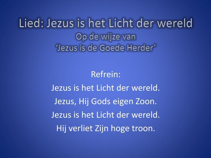 Lied: Jezus is het Licht der wereld