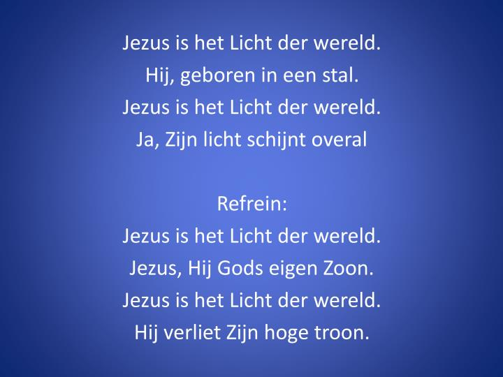 Jezus is het Licht der wereld.