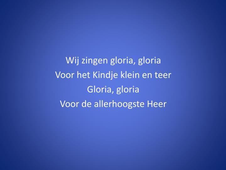 Wij zingen gloria, gloria