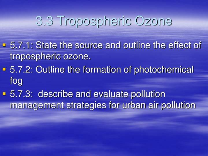 3.3 Tropospheric Ozone