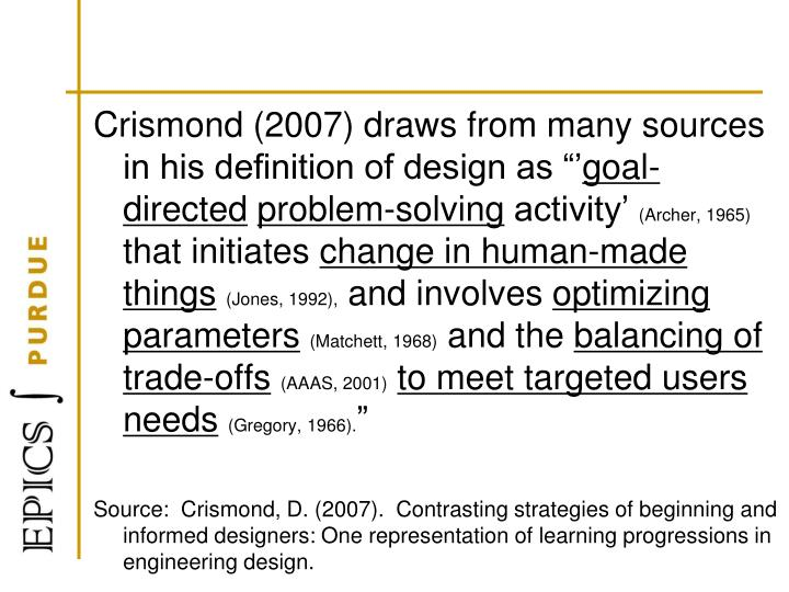 """Crismond (2007) draws from many sources in his definition of design as """"'"""
