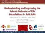 understanding and improving the seismic behavior of pile foundations in soft soils
