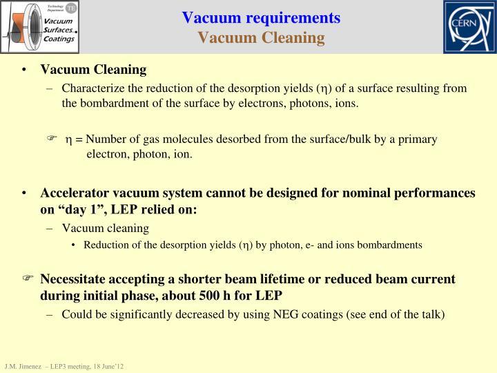 Vacuum requirements