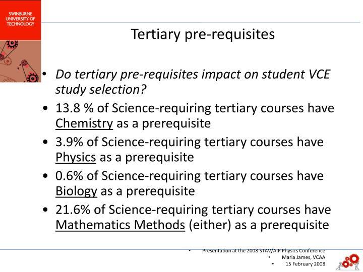 Tertiary pre-requisites