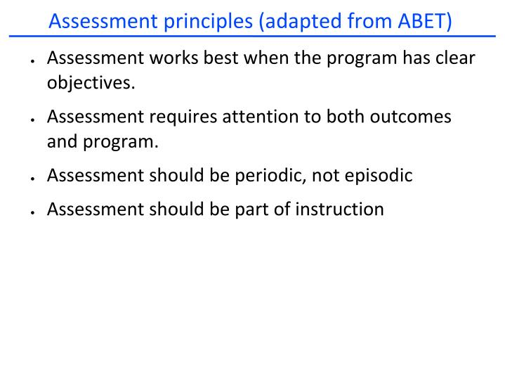 Assessment principles (adapted from ABET)