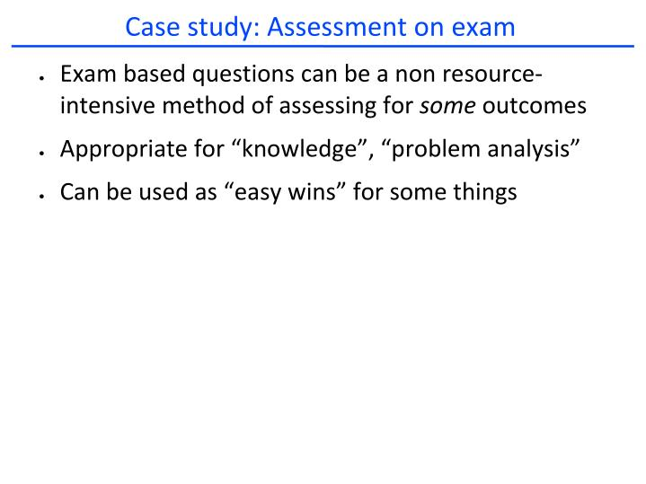 Case study: Assessment on exam