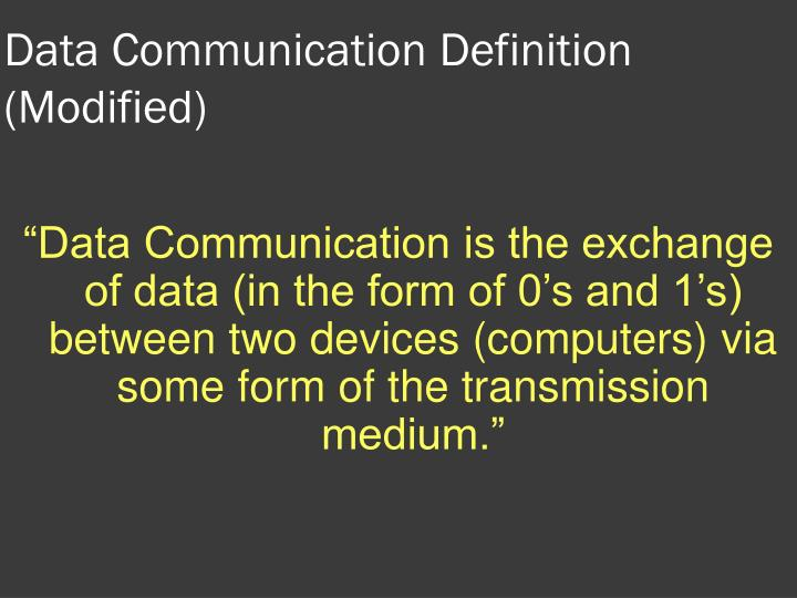 Data Communication Definition (Modified)