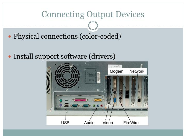 Connecting Output Devices