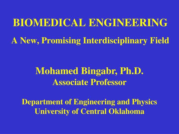 Biomedical engineering a new promising interdisciplinary field
