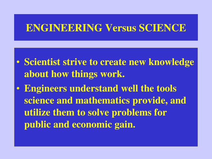 Engineering versus science