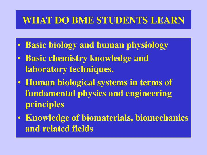 WHAT DO BME STUDENTS LEARN
