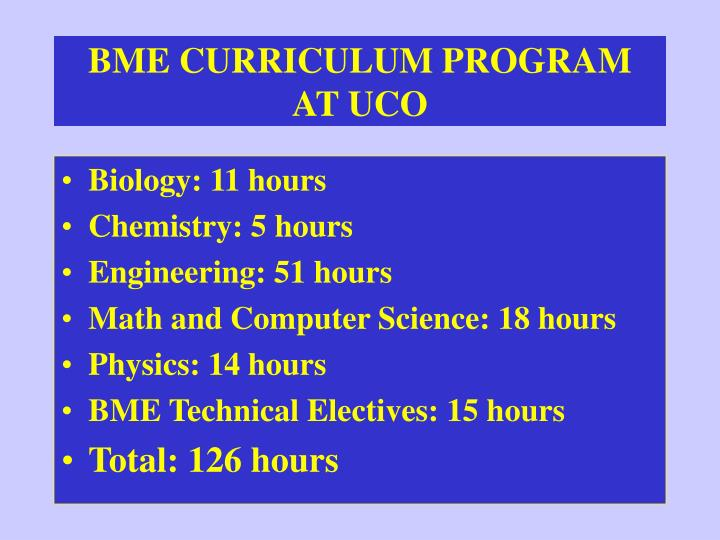 BME CURRICULUM PROGRAM AT UCO