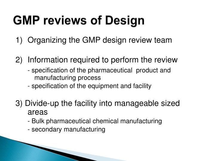 GMP reviews of Design