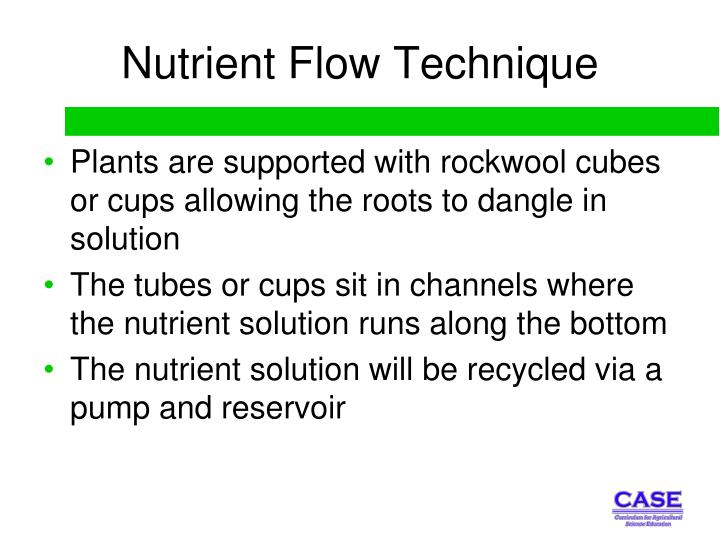 Nutrient Flow Technique