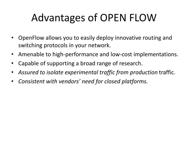 Advantages of OPEN FLOW