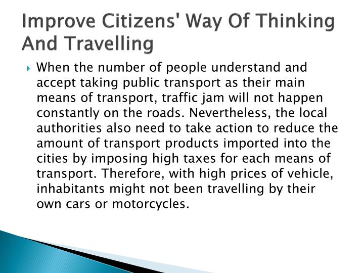 Improve Citizens' Way Of Thinking And Travelling