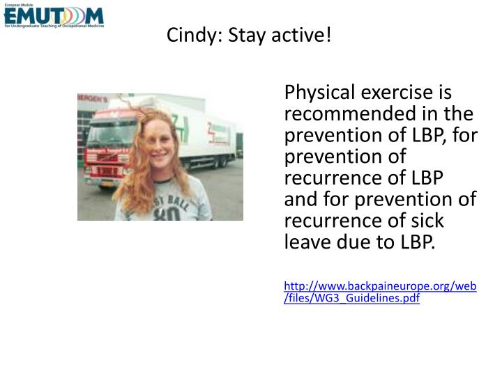 Cindy: Stay active!