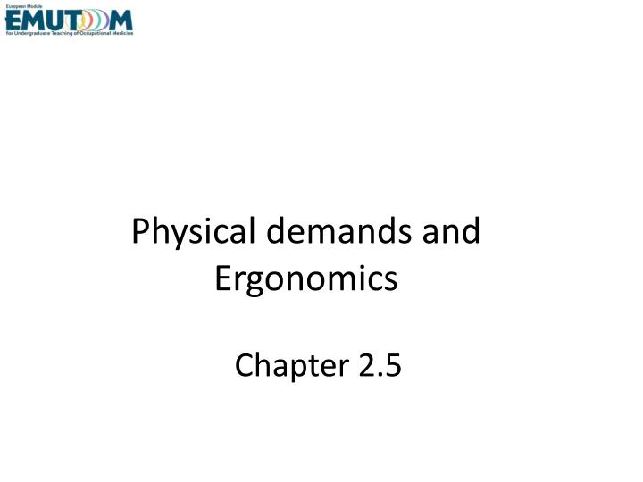Physical demands and ergonomics