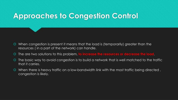 Approaches to Congestion Control