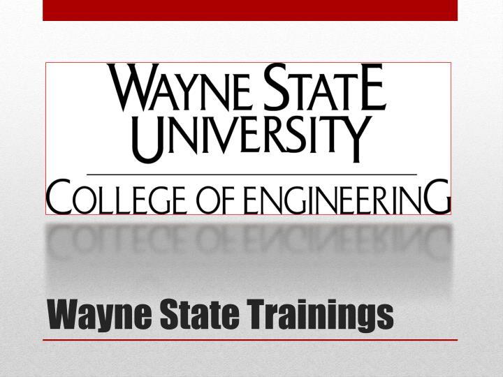 Wayne State Trainings