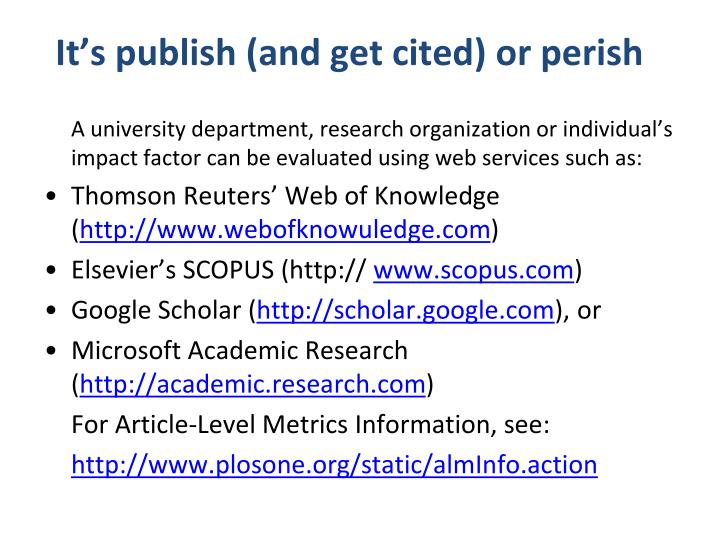 It s publish and get cited or perish