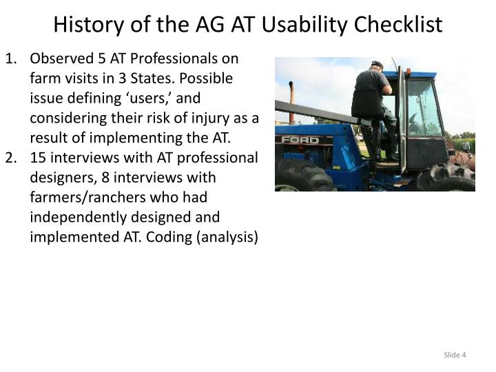 Observed 5 AT Professionals on farm visits in 3 States. Possible issue defining 'users,' and considering their risk of injury as a result of implementing the AT.