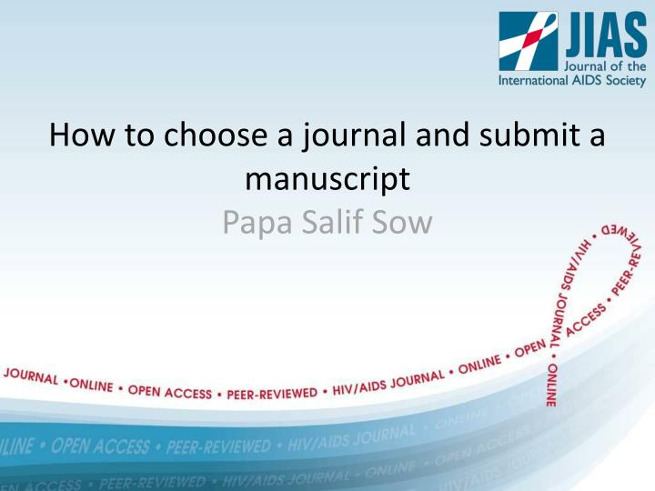 How to choose a journal and submit a manuscript papa salif sow