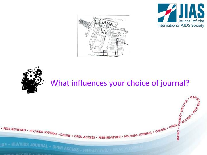 What influences your choice of journal?